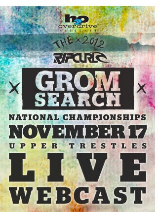 H2o Overdrive presents - The 2012 Rip Curl GromSearch - LIVE Webcast - National Championships - November 17, 2012