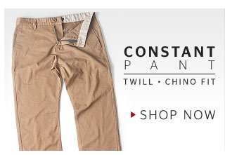 Constant Pant - Twill - Chino Fit - Shop Now