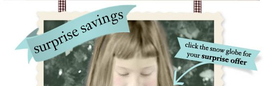 surprise savings - click the snow globe for your surprise offer