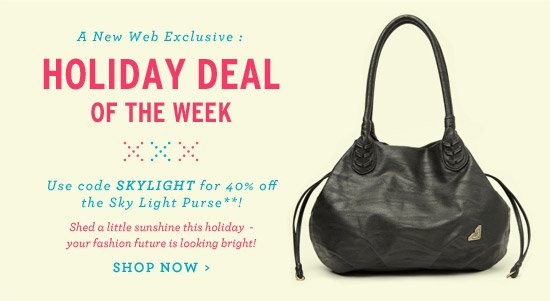 Holiday Deal of the Week - Web Exclusive. Use code SKYLIGHT for 40% off the Sky Light Purse!** Shop Now