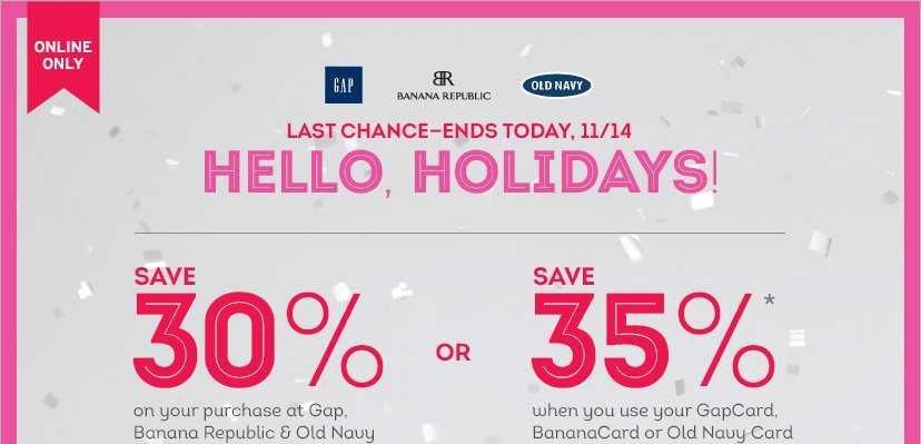 LAST CHANCE - ENDS TODAY, 11/14 | HELLO, HOLIDAYS! | Enter GETSTARTED at checkout