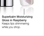 Superbalm  Moisturizing Gloss in Raspberry. Keeps lips shimmering while you shop.