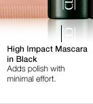 High Impact Mascara  in Black. Adds polish with minimal effort.