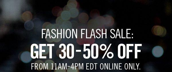 FASHION FLASH SALE: GET 30-50% OFF