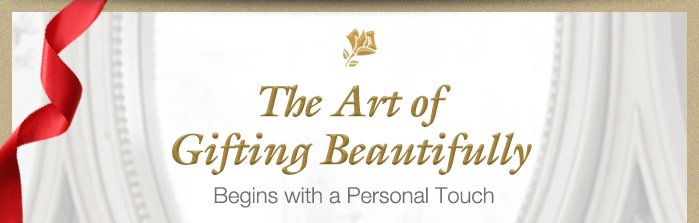 The Art of Gifting Beautifully Begins with a Personal Touch
