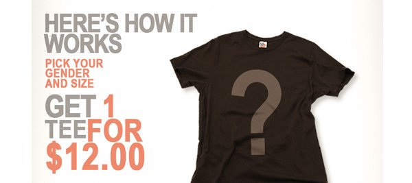Here's How It Works. Pick Your Gender and Size. Get 1 Tee for $12.00