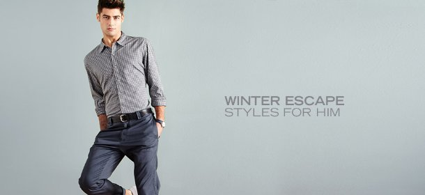 WINTER ESCAPE: STYLES FOR HIM