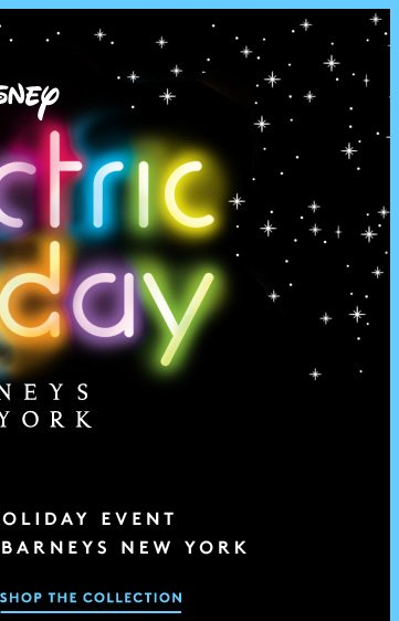 The Disney and Barneys New York collaboration has arrived: Watch the exclusive moving art short and shop the Electric Holiday collection now!