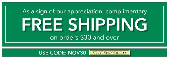As a sign of our appreciation, complimentary shipping over $30. Only 1 day left for this offer.