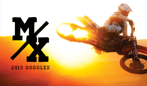 2013 MX and SNOWX Goggles Are Here!