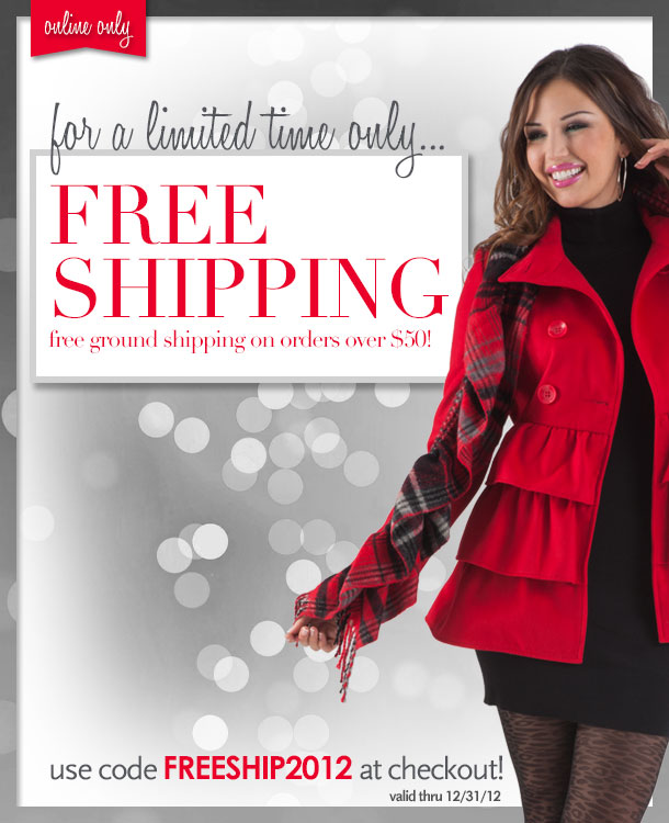 For a limited time only...  Free Shipping!  Free ground shipping on online orders over $50!  Use code FREESHIP2012 at checkout! Online only, Valid through 12/31/12