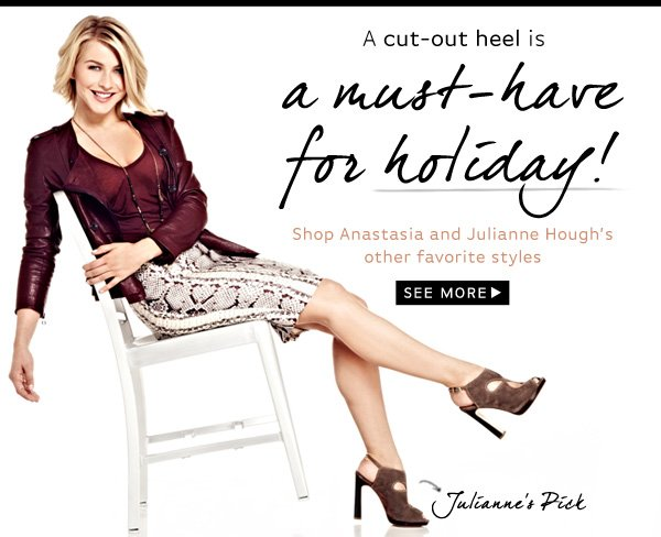 A cut-out heel is a must-have for holiday! Shop Anastasia and Julianne Hough's other favorite styles