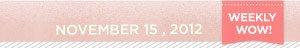 Weekly Wow! November 15, 2012