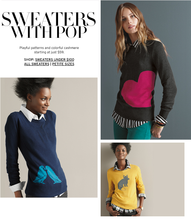 SWEATERS WITH POP – Playful patterns and colorful cashmere starting at just $59.