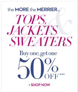 the MORE, the MERRIER Tops, Jackets & Sweaters  Buy One, Get One 50% OFF***  SHOP NOW