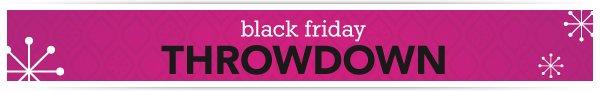 Black Friday Throwdown »