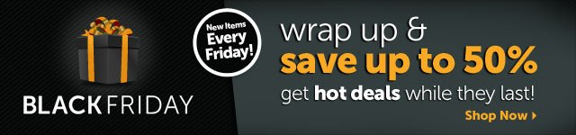 Black Friday - wrap up & save up to 50% get hot deals while they last! - Shop Now
