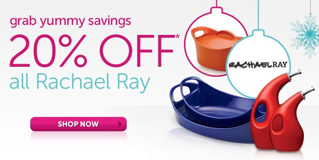 20% OFF* all Rachael Ray grab yummy savings - Shop Now