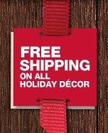 Free Shipping On All Holiday Decor