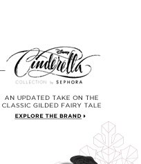 Disney Cinderella COLLECTION by SEPHORA. an updated take on the classic gilded fairy tale. Explore the brand