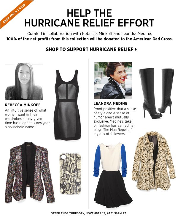 Shop to help the Hurricane Sandy relief effort! Curated in collaboration with Rebecca Minkoff and Leandra Medine, 100% of the net profits from this collection will be donated to the American Red Cross. Shop now >>