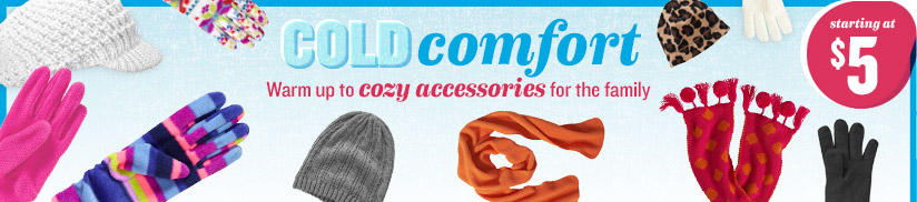 COLD comfort | Warm up to cozy accessories for the family | starting at $5