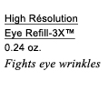 High Résolution Eye Refill-3X™ | 0.24 oz. | Fights eye wrinkles