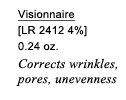 Visionnaire | [LR 2412 4%] | 0.24 oz. | Corrects wrinkles, pores, unevenness