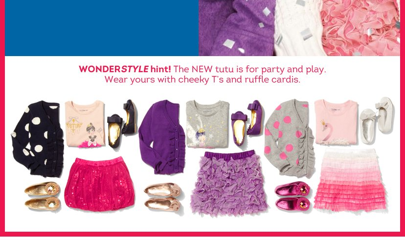 Wonderstyle hint! The NEW tutu is for party and play. Wear yours with cheeky T's and ruffle cardis.