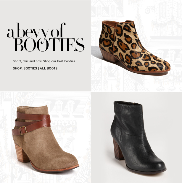 a bevy of BOOTIES - Short, chic and now. Shop our best booties.