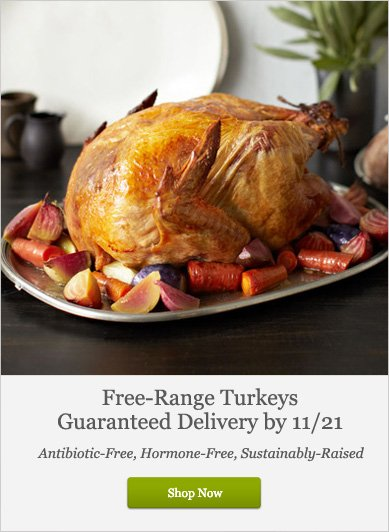 Free-Range Turkeys Guaranteed Delivery by 11/21 - Shop Now