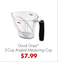 Good Grips® 2-Cup Angled Measuring Cup $7.99