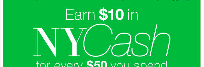 Now through November 26, earn $10 NYCash for every $50 you spend. Find your store!