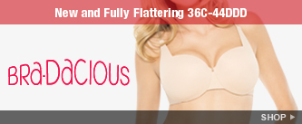 Bra-dacious: New and Fully Flattering 36C-44DDD. Shop Now.