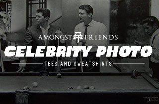 Amongst Friends: Celebrity Photo Tees and Sweatshi