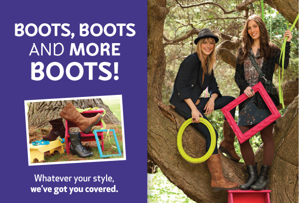 Boots, boots and more boots! Whatever your style we've got you covered.