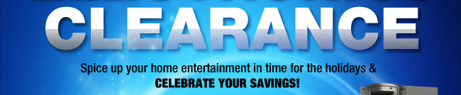 Spice up your home entertainment in time for the holidays & CELEBRATE YOUR SAVINGS!