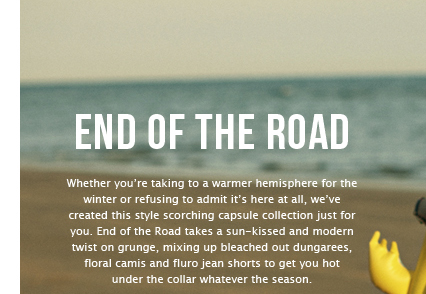 End Of The Road - Shop the collection