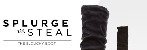 Splurge vs. Steal: Our Slouchy Boot Won't Break the Bank - Shop Now
