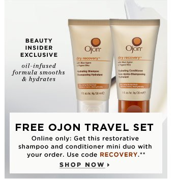 Beauty Insider Exclusive. Free Ojon Travel Set. Online only: Get this restorative shampoo and conditioner mini duo with your order. Use code RECOVERY.** oil-infused formula smooths & hydrates. Shop now