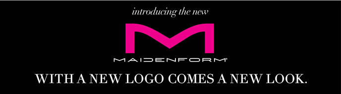 Introducing the new Maidenform... With a New Logo Comes a New Look