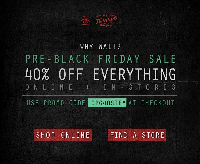 PRE-BLACK FRIDAY SALE 40% OFF EVERYTHING!