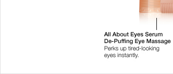 All About Eyes Serum  De-Puffing Eye Massage. Perks up tired-looking eyes instantly.