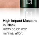 High Impact Mascara  in Black. Adds polish with minimal effort.