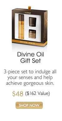 Divine Oil Gift Set: 3-piece set to indulge all your senses and help achieve gorgeous skin. $48, ($62 Value) -- SHOP NOW