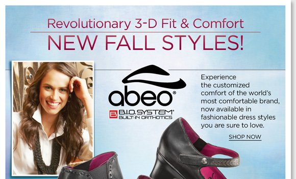 This fall, experience the custom 3-D fit comfort of the fashionable new ABEO B.I.O.system Dress Styles from the world's most comfortable brand!  Featuring built-in orthotics, enjoy reduced shock and stress on joints, increased stability, and the ultimate style! Shop now for the best selection at The Walking Company.