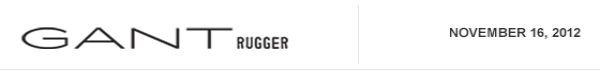 GANT RUGGER - NOVEMBER 16TH, 2012