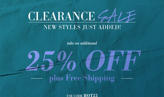 Clearance Sale - Take an additional 25% Off plus Free Shipping