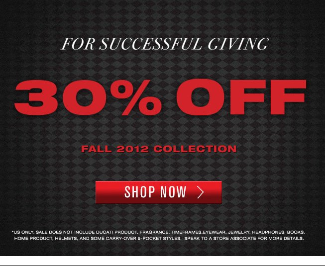 For successful giving 30% OFF Fall 2012 collection. SHOP NOW