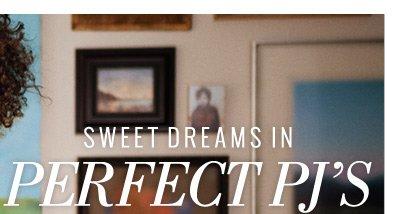 Sweet Dreams In Perfect PJs